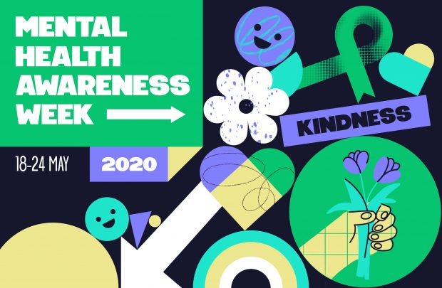 The theme for Mental Health Awareness Week this year is 'kindness'
